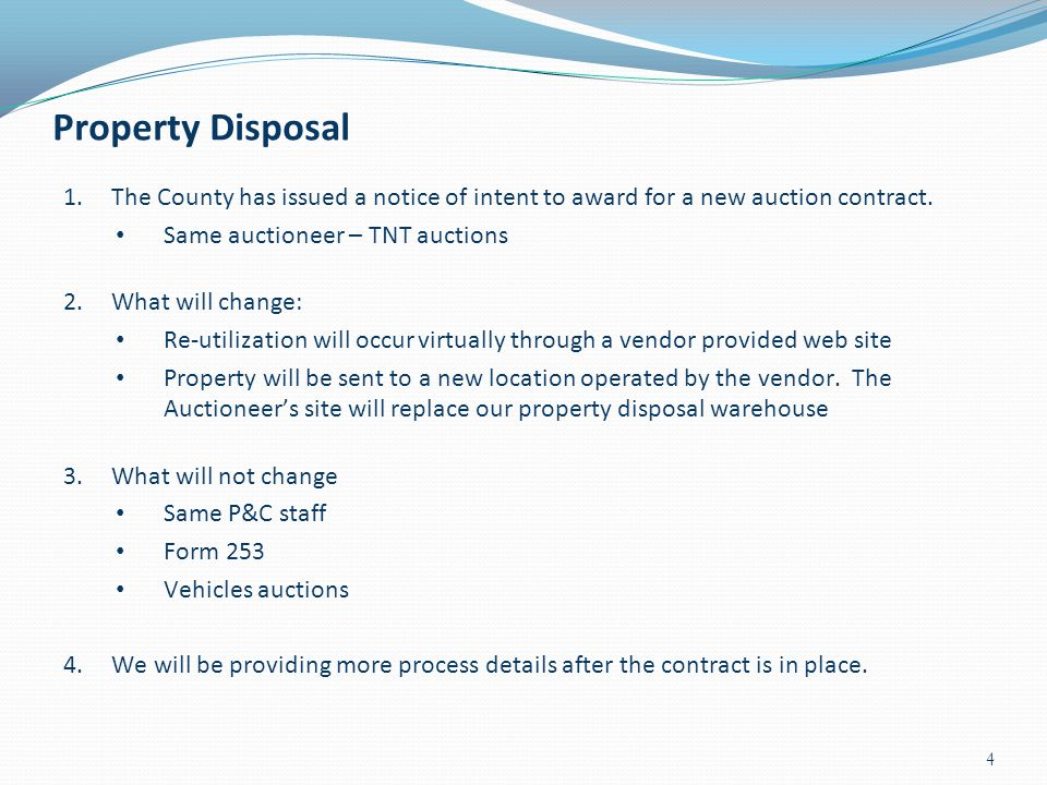 Property Disposal The County has issued a notice of intent to award for a new auction contract. Same auctioneer – TNT auctions.