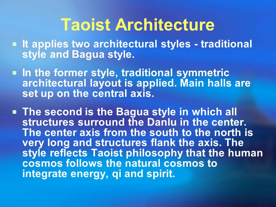 Taoist Architecture It applies two architectural styles - traditional style and Bagua style.
