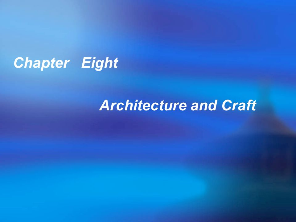 Chapter Eight Architecture and Craft