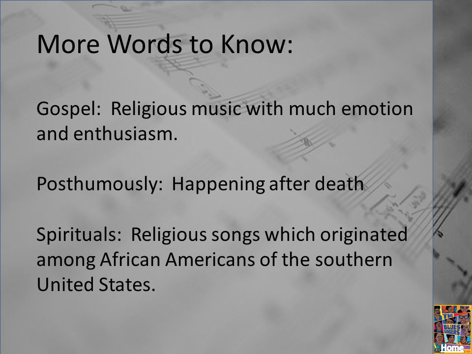 More Words to Know: Gospel: Religious music with much emotion and enthusiasm. Posthumously: Happening after death.