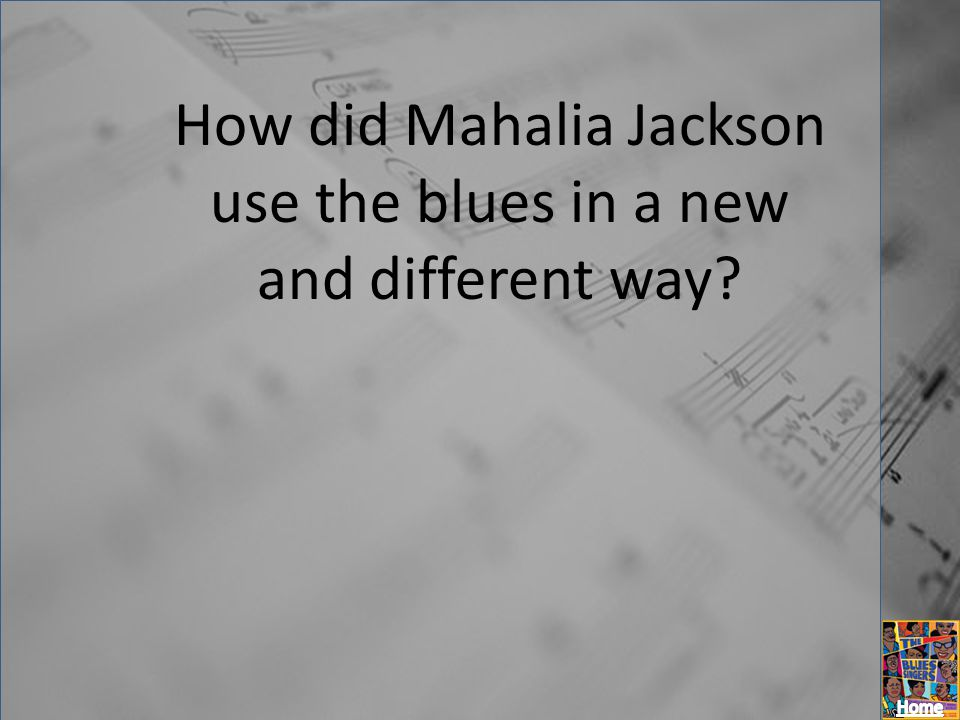 How did Mahalia Jackson use the blues in a new and different way