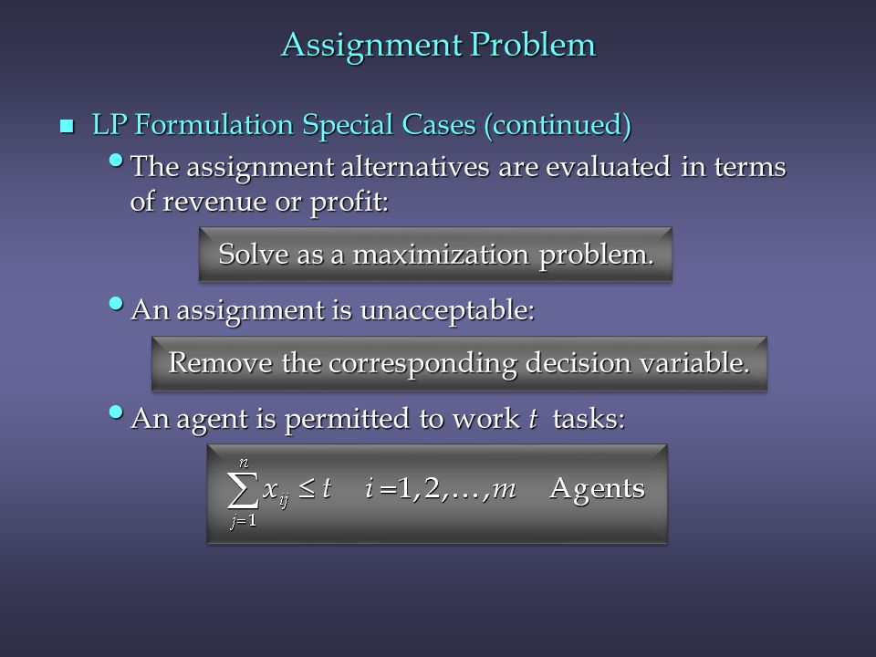 Assignment Problem LP Formulation Special Cases (continued)