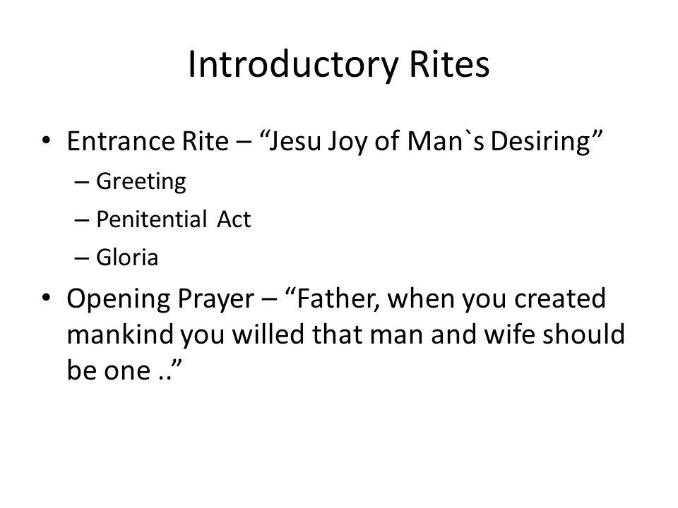 Introductory Rites Entrance Rite – Jesu Joy of Man`s Desiring