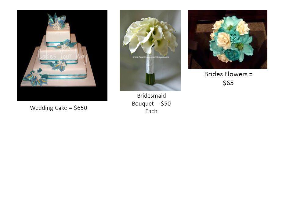 Bridesmaid Bouquet = $50 Each
