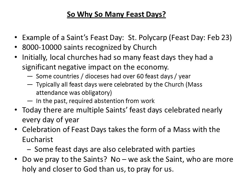 So Why So Many Feast Days