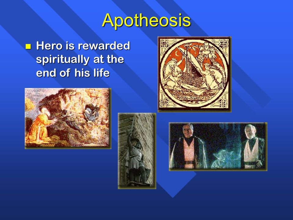 Apotheosis Hero is rewarded spiritually at the end of his life