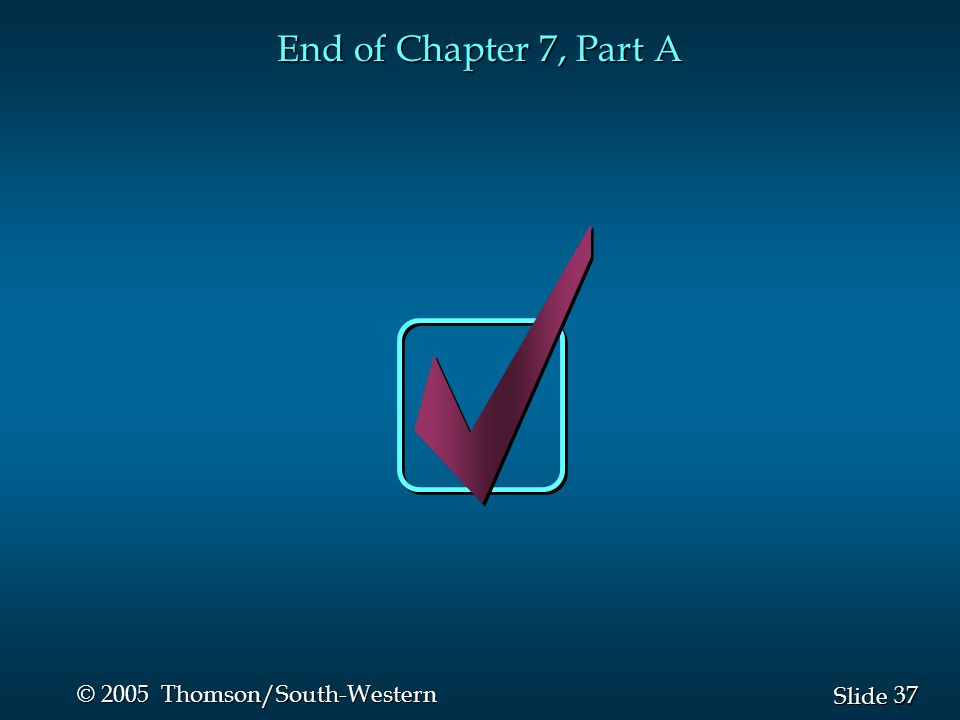 End of Chapter 7, Part A