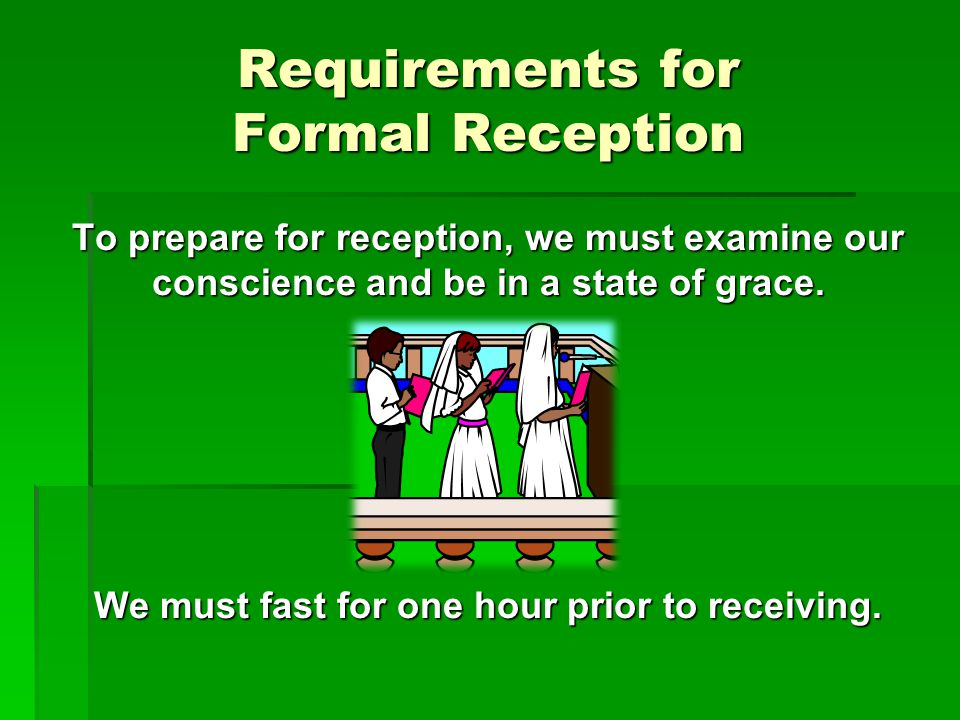 Requirements for Formal Reception