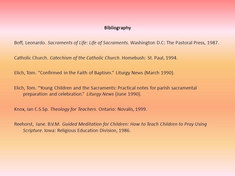 Bibliography Boff, Leonardo. Sacraments of Life: Life of Sacraments