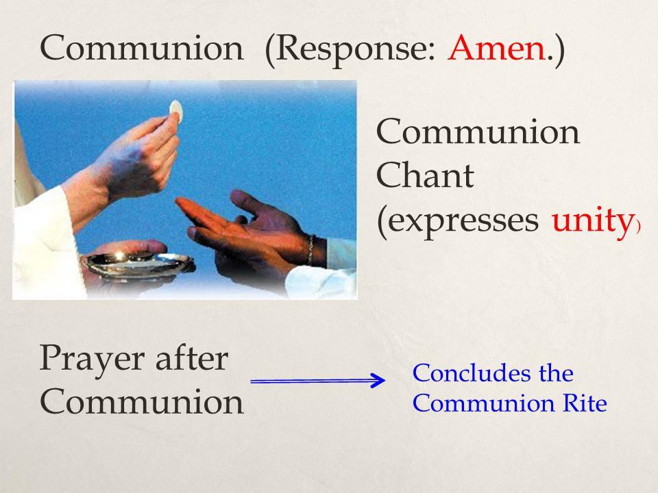Communion (Response: Amen.)