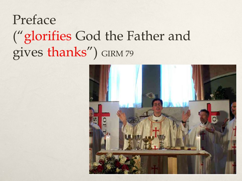 Preface ( glorifies God the Father and gives thanks ) GIRM 79