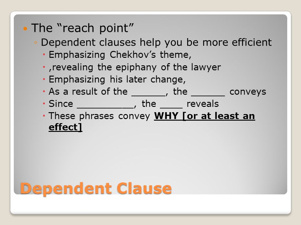 Dependent Clause The reach point