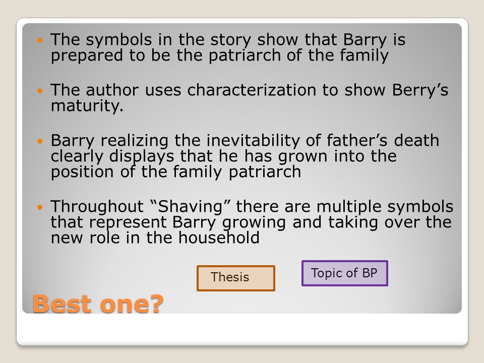 The symbols in the story show that Barry is prepared to be the patriarch of the family