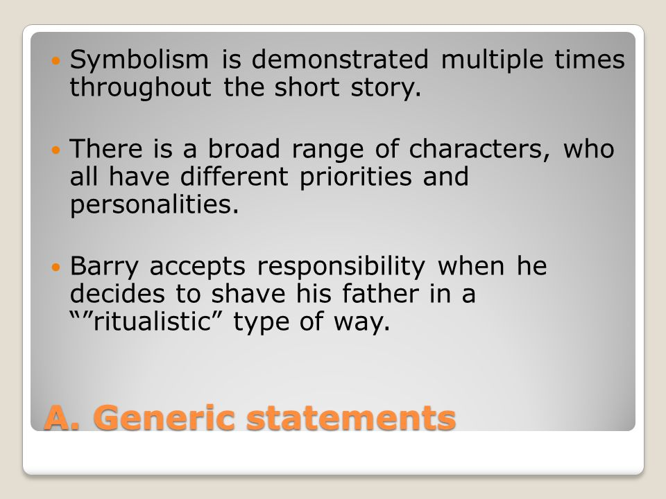 Symbolism is demonstrated multiple times throughout the short story.