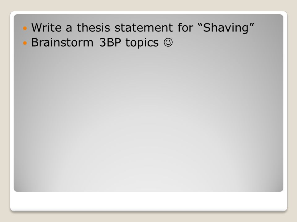 Write a thesis statement for Shaving