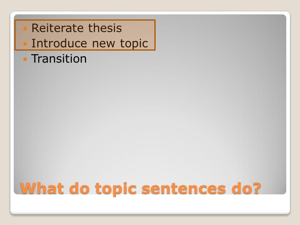 What do topic sentences do