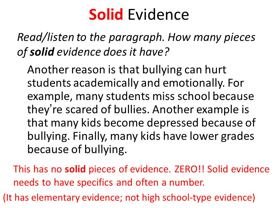 Solid Evidence Read/listen to the paragraph. How many pieces of solid evidence does it have