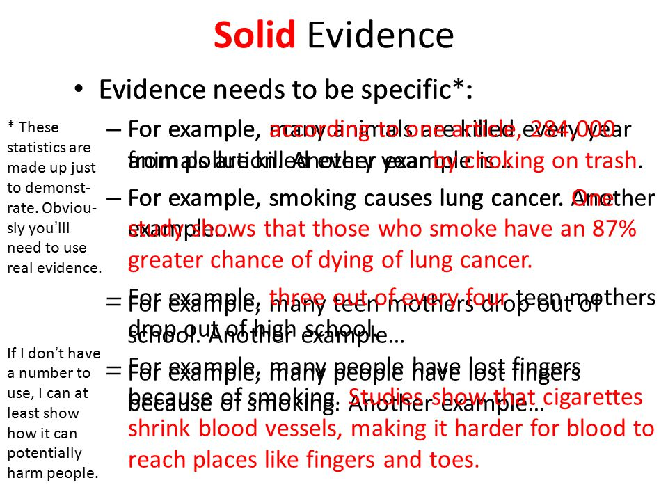 Solid Evidence Evidence needs to be specific*: