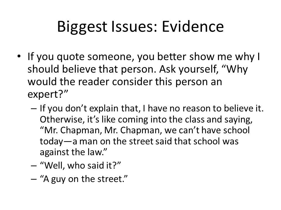 Biggest Issues: Evidence