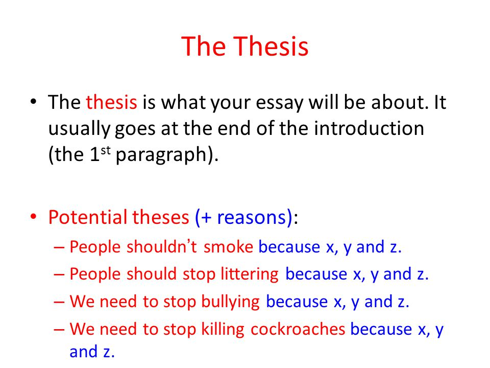 persuasive essay ppt video online  the thesis the thesis is what your essay will be about it usually goes at