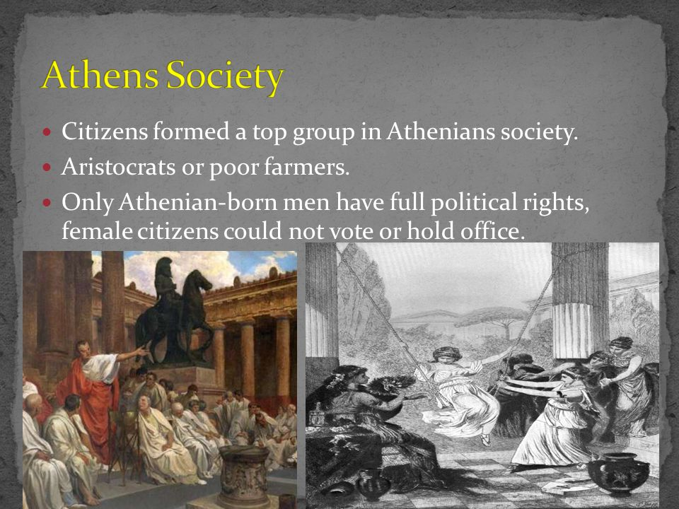 Athens Society Citizens formed a top group in Athenians society.