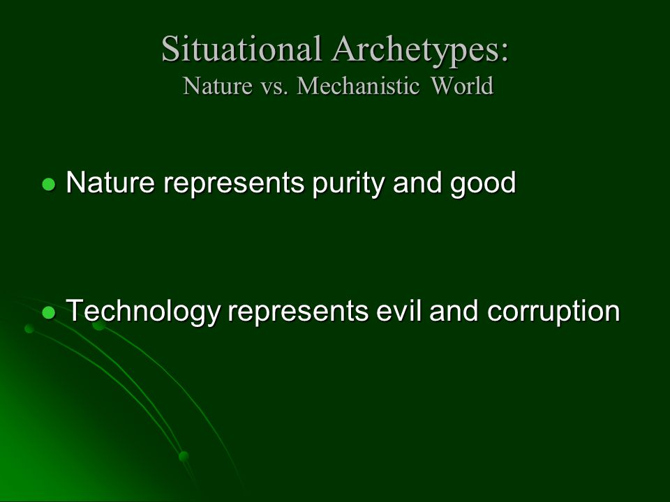 Situational Archetypes: Nature vs. Mechanistic World