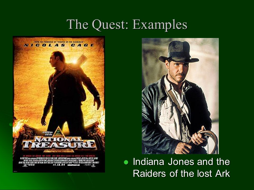 The Quest: Examples Indiana Jones and the Raiders of the lost Ark