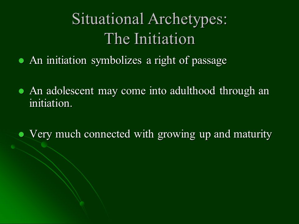 Situational Archetypes: The Initiation