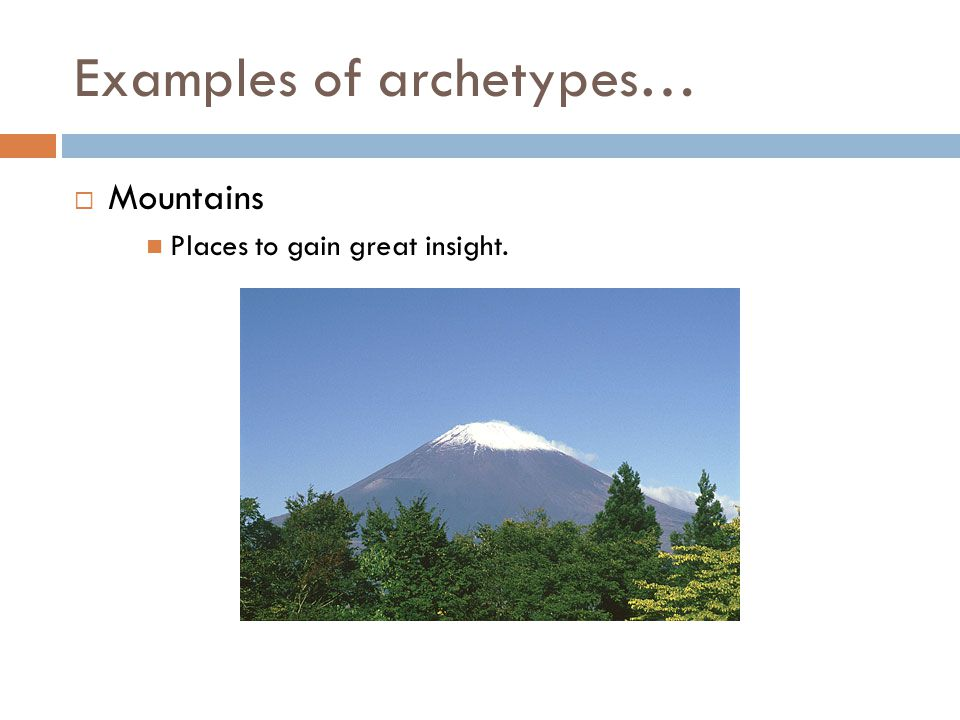 Examples of archetypes…