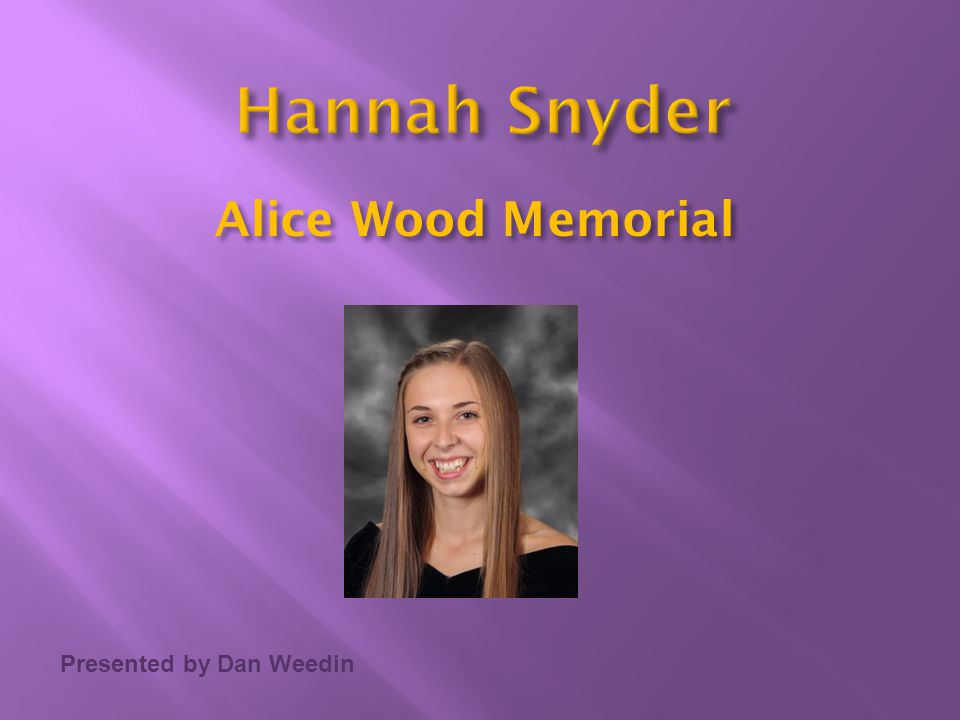 Hannah Snyder Alice Wood Memorial Presented by Dan Weedin