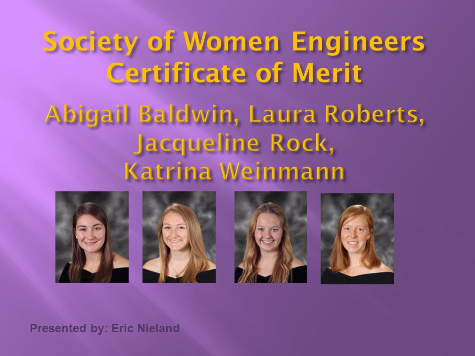 Society of Women Engineers Abigail Baldwin, Laura Roberts,