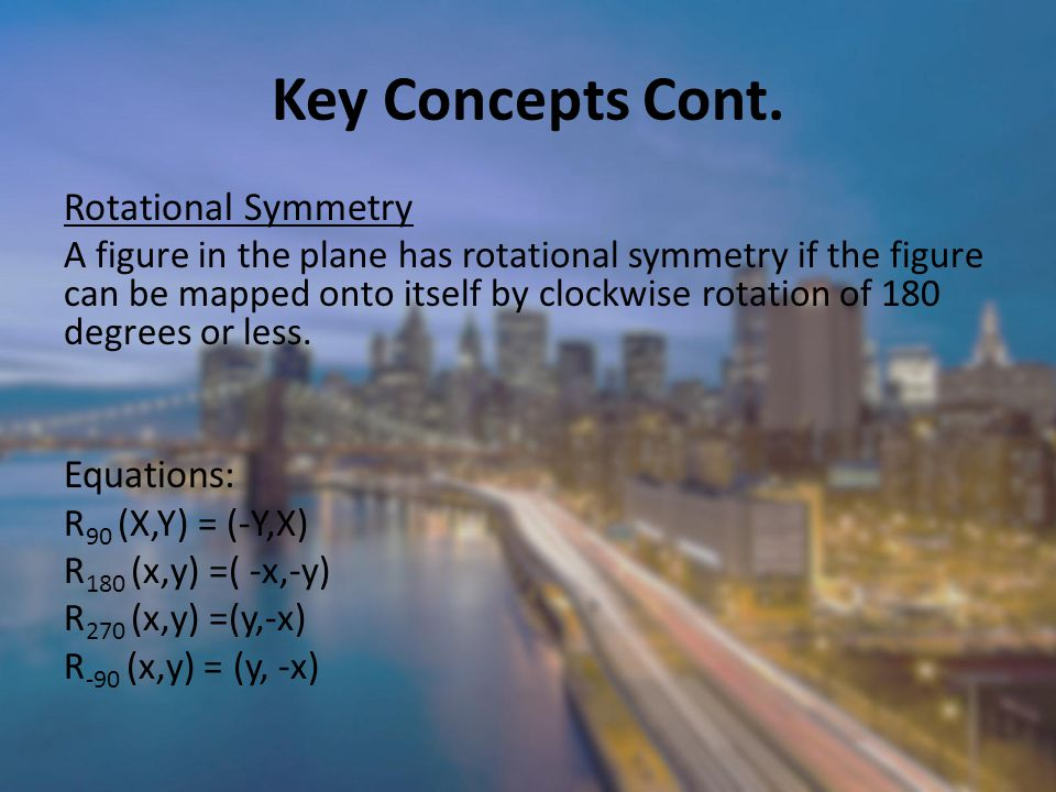 Key Concepts Cont. Rotational Symmetry Equations: