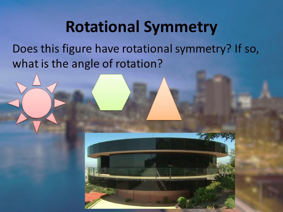 Rotational Symmetry Does this figure have rotational symmetry If so, what is the angle of rotation