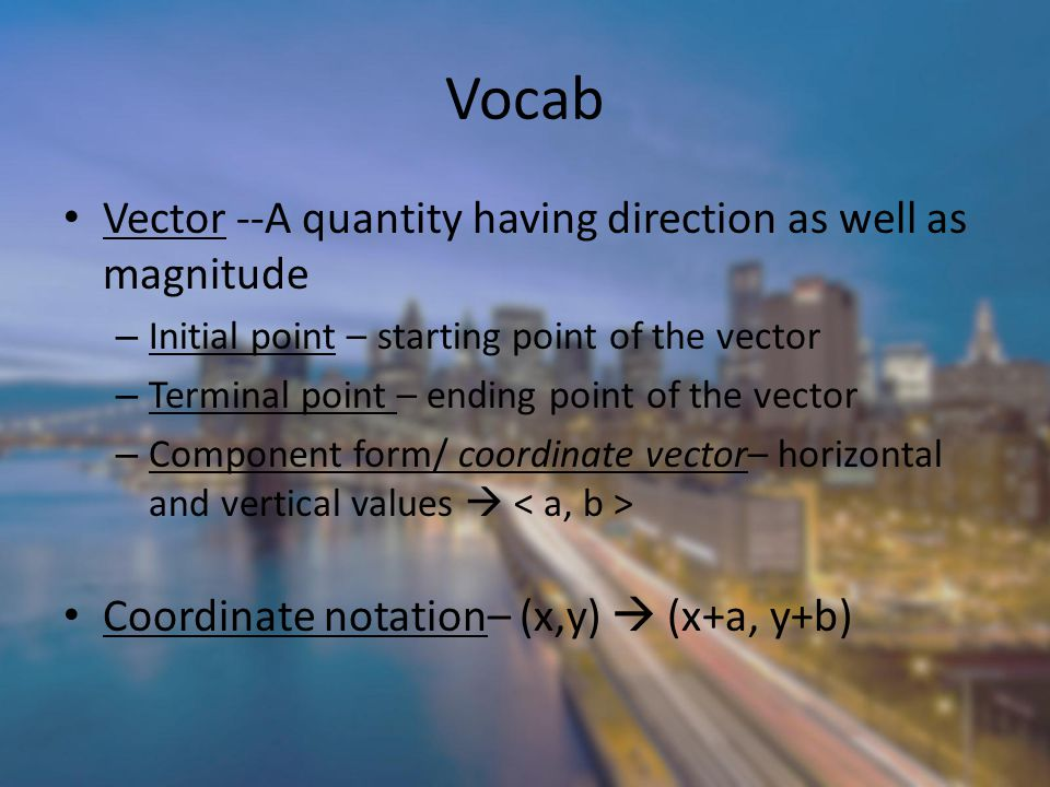 Vocab Vector --A quantity having direction as well as magnitude