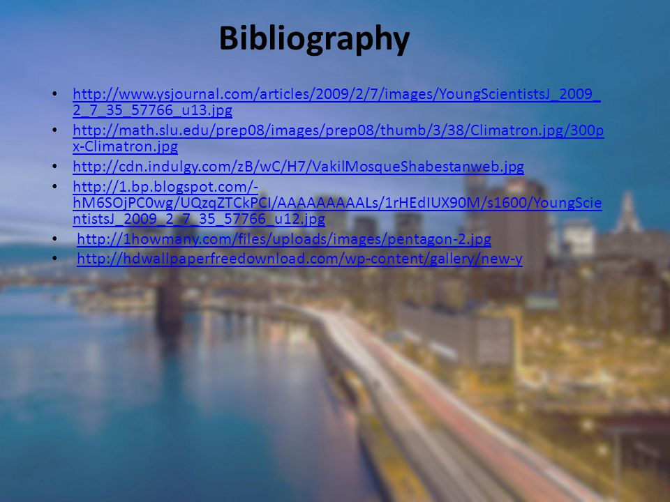 Bibliography http://www.ysjournal.com/articles/2009/2/7/images/YoungScientistsJ_2009_2_7_35_57766_u13.jpg.