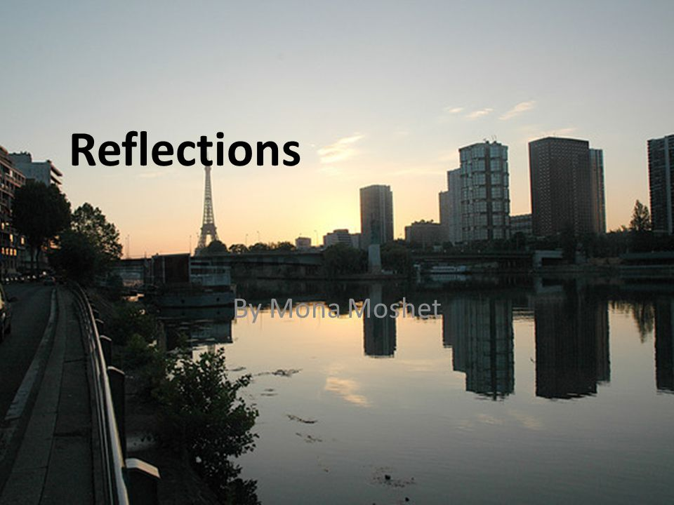 Reflections By Mona Moshet