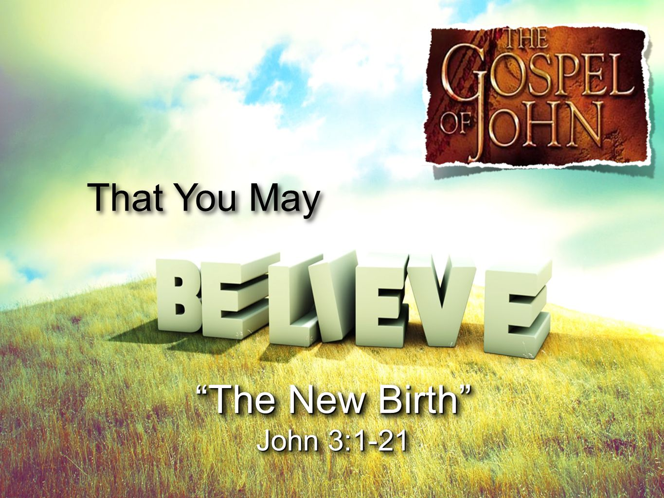 That You May The New Birth John 3:1-21