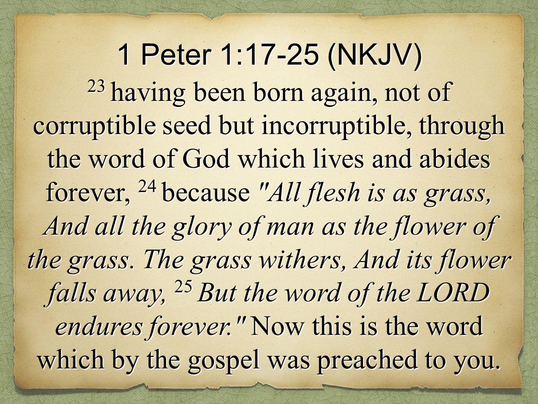 1 Peter 1:17-25 (NKJV)