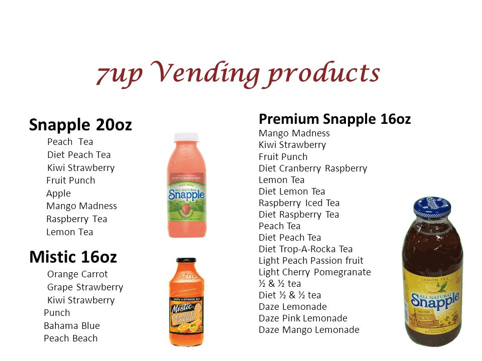 7up Vending products Snapple 20oz Mistic 16oz Premium Snapple 16oz