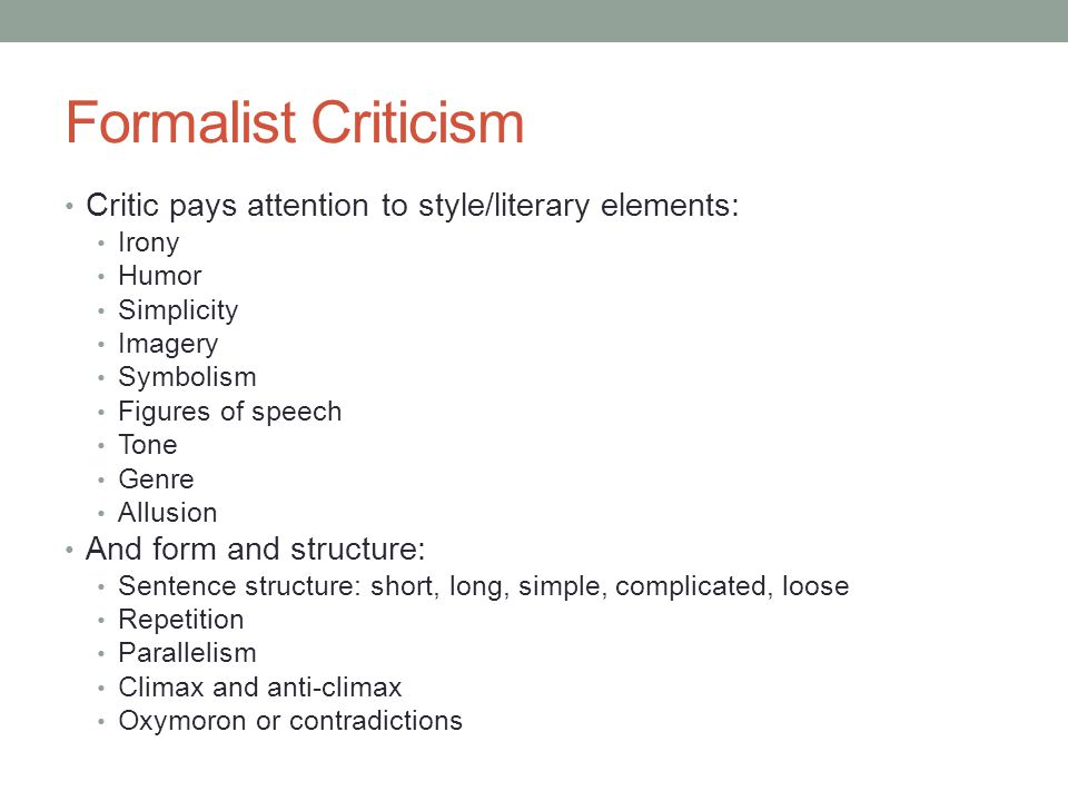 the formalist approach literary criticism Modern approaches to literature focus on transmitting the skills to develop an undertanding, appreciation students' focus was on applying formalist criticism to literary texts and artwork rather than learning historical or.