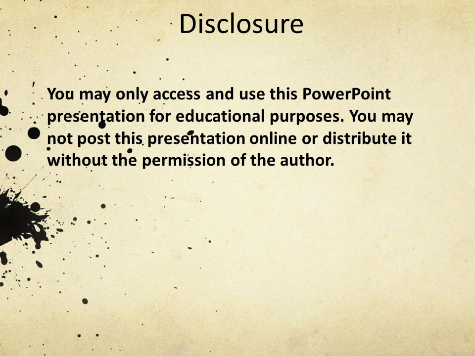 Disclosure You may only access and use this PowerPoint