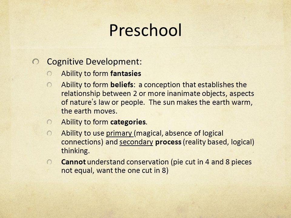 Preschool Cognitive Development: Ability to form fantasies