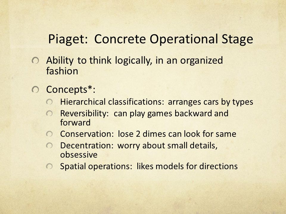 Piaget: Concrete Operational Stage