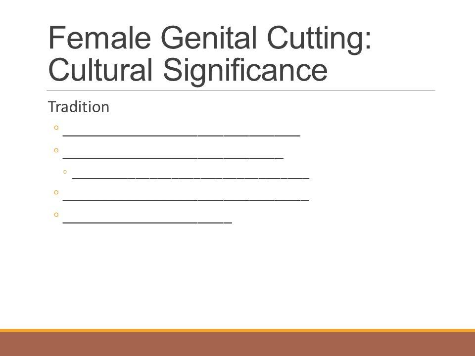 Female Genital Cutting: Cultural Significance