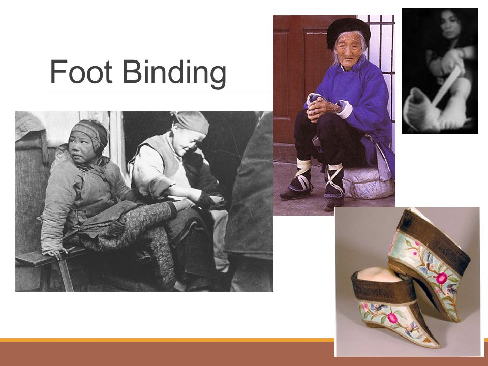Foot Binding After a long 1000 years, the government of China finally made this ritual illegal in 1911.