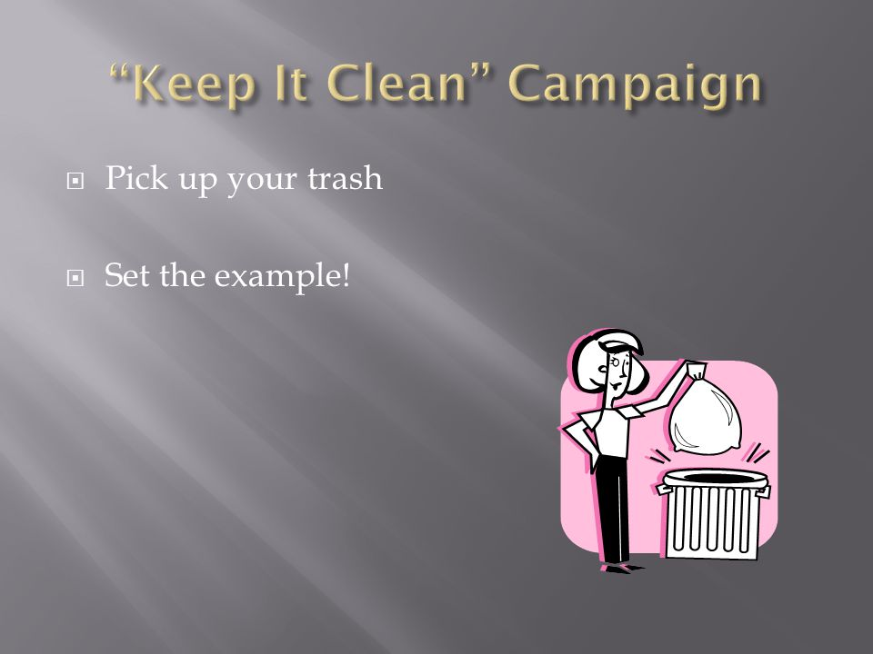 Keep It Clean Campaign