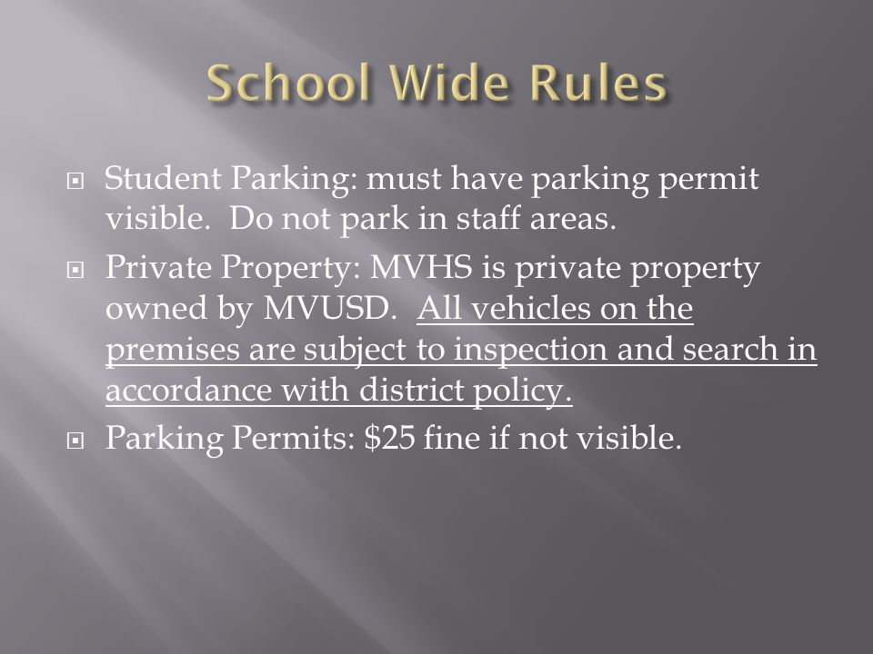 School Wide Rules Student Parking: must have parking permit visible. Do not park in staff areas.