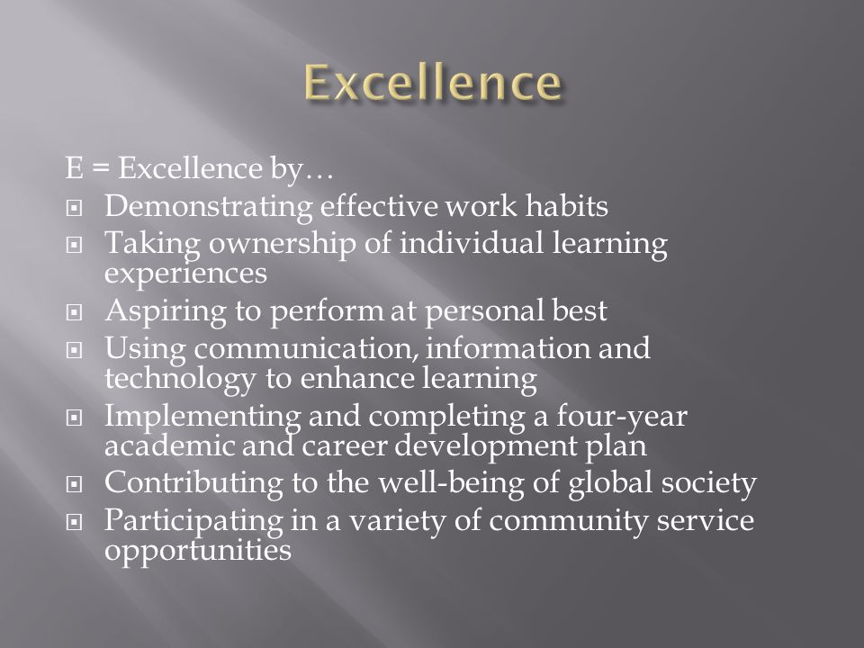 Excellence E = Excellence by… Demonstrating effective work habits