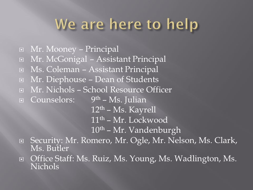 We are here to help Mr. Mooney – Principal