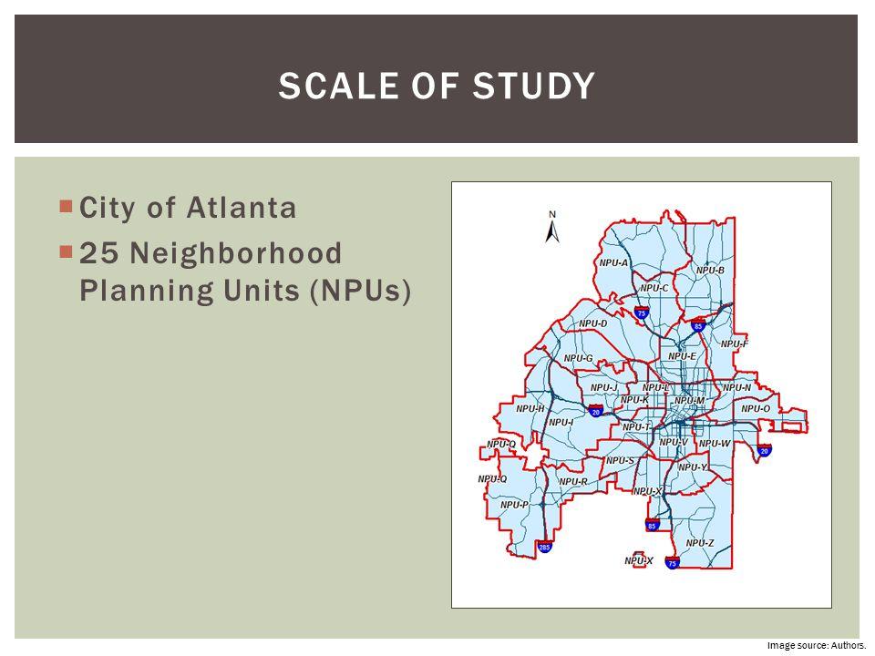 Scale of Study City of Atlanta 25 Neighborhood Planning Units (NPUs)